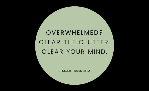 Clear the clutter. Clear your mind.