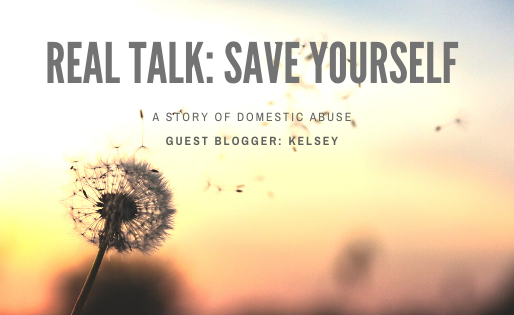 GUEST BLOGGER REAL TALK: Save Yourself - A story of domestic abuse