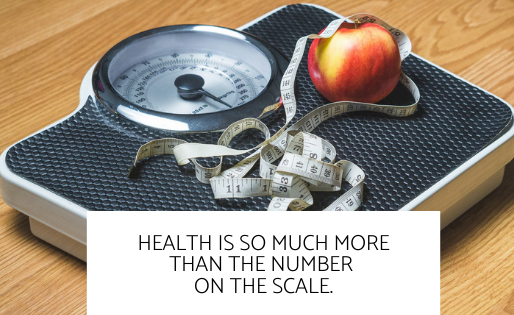 Health is so much more than a number on the scale