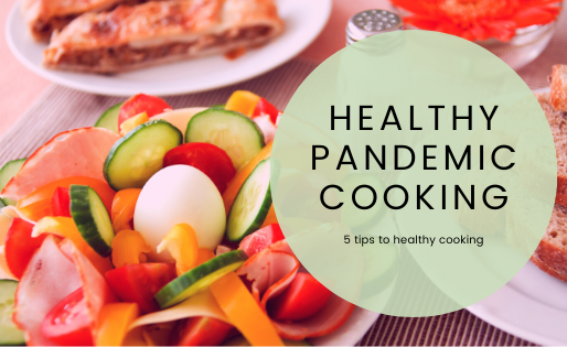 Healthy pandemic cooking made easy