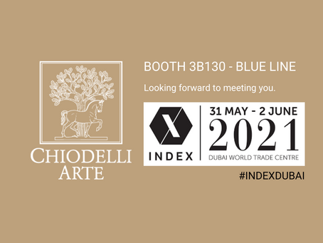 CHIODELLI ARTE will be exhibiting at INDEX from 31 May - 2 June 2021 at Dubai World Trade Centre.