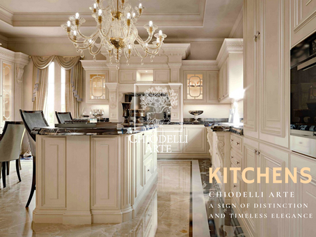 CHIODELLI ARTE Kitchens - the heart of any home