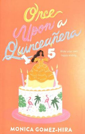 Once Upon a Quinceanera (Cover Image) by Monica Gomez-Hira