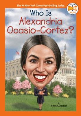 Book cover image: Who is Alexandria Ocasio-Cortez? by Kirsten Andersen