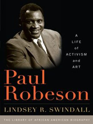 Paul Robeson : a life of activism and art