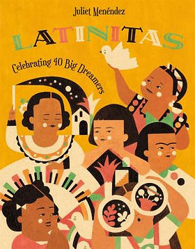 Book cover image: Latinitas : celebrating big dreamers in history! by Juliet Menéndez.