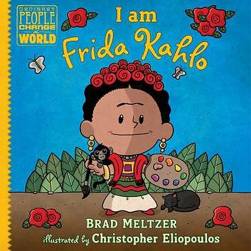 Book cover image: I am Frida Kahlo by Brad Meltzer.
