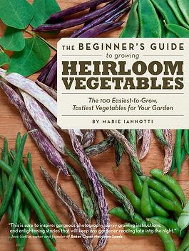 The Beginner's Guide To Growing Heirloom
