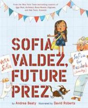 Book cover image: Sofia Valdez, future prez / by Andrea Beaty