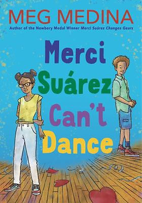 Book cover image: Merci Suárez can't dance / Meg Medina.