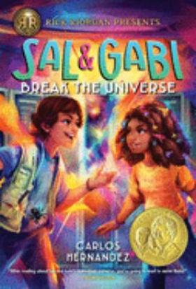 Book cover image: Sal and Gabi break the universe / Carlos Hernandez.