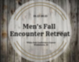 Men's Fall Encounter Retreat.jpg