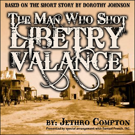 The Man Who Shot Liberty Valance | Barn-Dinner-Theatre