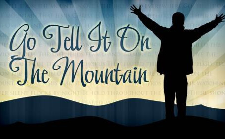 Go Tell It on the Mountain!