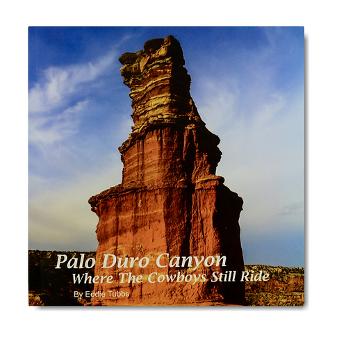 Palo Duro Canyon Where the Cowboys Still Ride