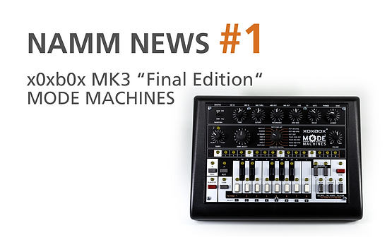 "NAMM NEWS #1 - xoxbox MK3 ""Final Edition"""