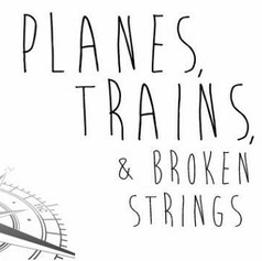 Planes, Trains & Broken Strings June, 2017