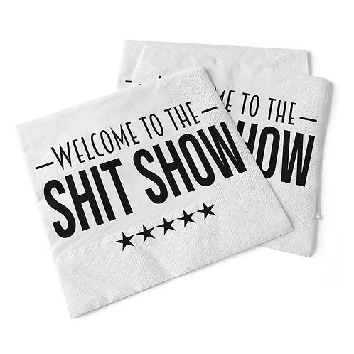 Welcome To The Shit Show   Beverage Napkins