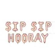 'SIP SIP HOORAY' Rose Gold Mylar Balloons