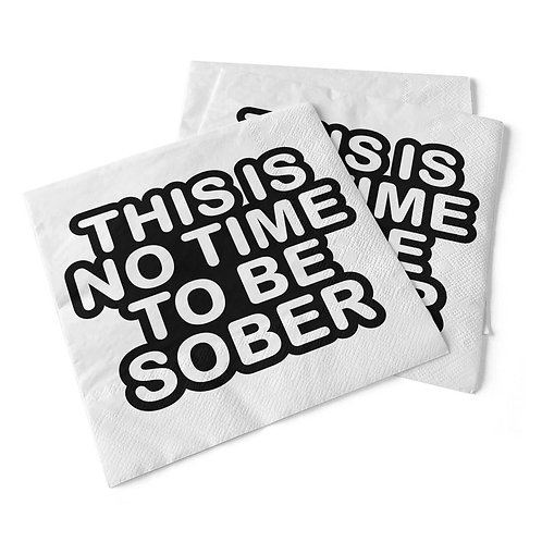 This Is No Time To Be Sober | Beverage Napkins