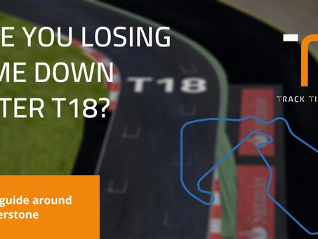 Are you losing time down the Hamilton Straight?   Silverstone Track Guide Turn 18