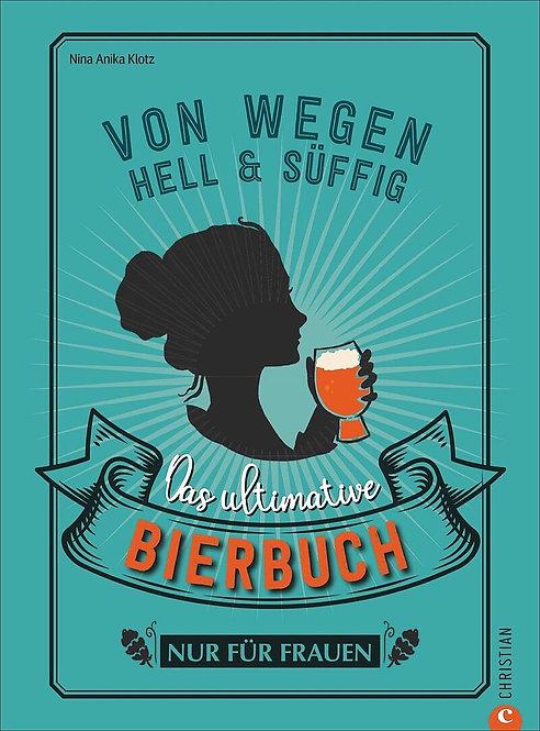 Von wegen hell und süffig – Das ultimative Bierbuch nur für Frauen