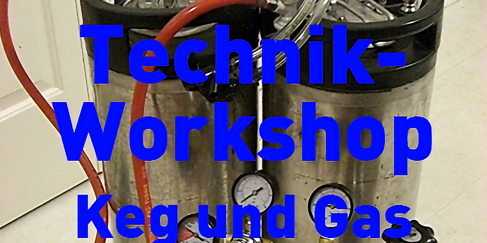 Technik-Workshop Keg & Gas