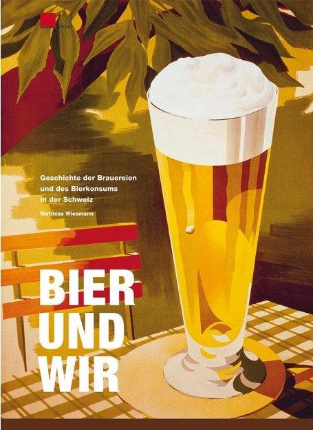 BIER UND WIR - Die Geschichte der Brauereien und des Bierkonsums in der Schweiz