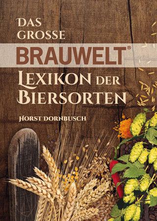 Das grosse BRAUWELT Lexikon der Biersorten