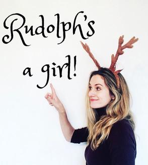 NEWSFLASH: RUDOLPH'S A GIRL!