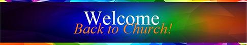 WelcomeBackToChurch819x152.jpg