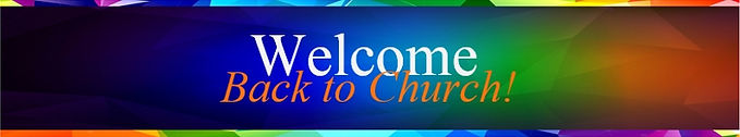 WelcomeBackToChurch819x152.jpg