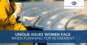 Unique Issues Women Face When Planning for Retirement