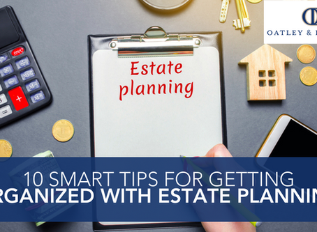 10 Smart Tips for Getting Organized with Estate Planning