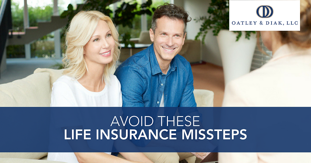Avoid These Life Insurance Missteps