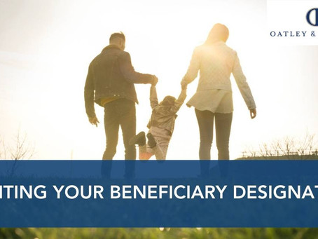 Revisiting Your Beneficiary Designations