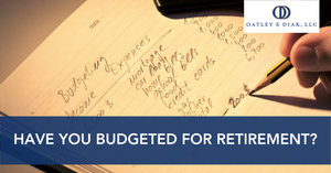 Have You Budgeted for Retirement?