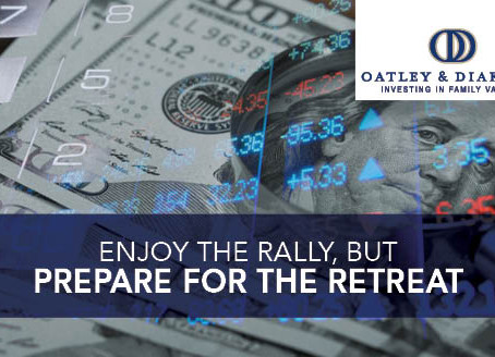 Enjoy the Rally, But Prepare for the Retreat
