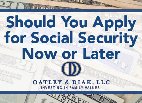 Should You Apply for Social Security Now or Later?