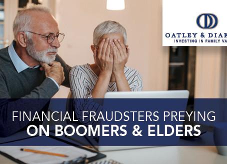 Financial Fraudsters Preying on Boomers & Elders
