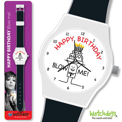 Happy Birthday Blow Me Watch