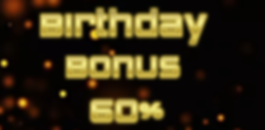 birthday bonus 60%