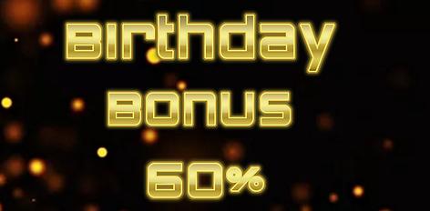 birthday bonus 60%