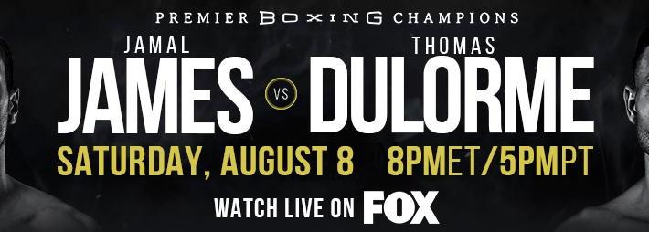 Jamal James vs. Thomas Dulorme Headline FOX PBC Fight Night Saturday, August 8 at Microsoft Theater