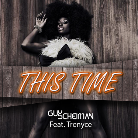 Guy Scheiman Feat Trenyce - This Time FREE DOWNLOAD