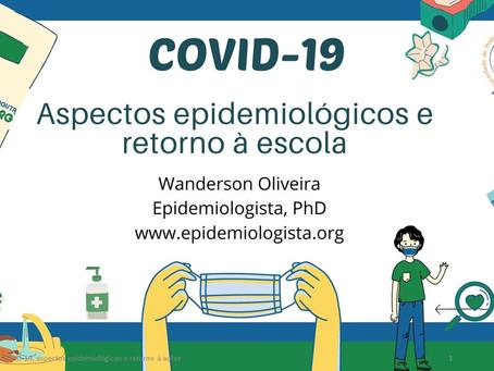 COVID-19, ASPECTOS EPIDEMIOLÓGICOS E RETORNO ÀS AULAS
