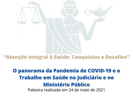 #22. O panorama da Pandemia de COVID-19 e o Trabalho em Saúde no Judiciário e no Ministério Público