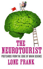 The Neurotourist, by Lone Frank