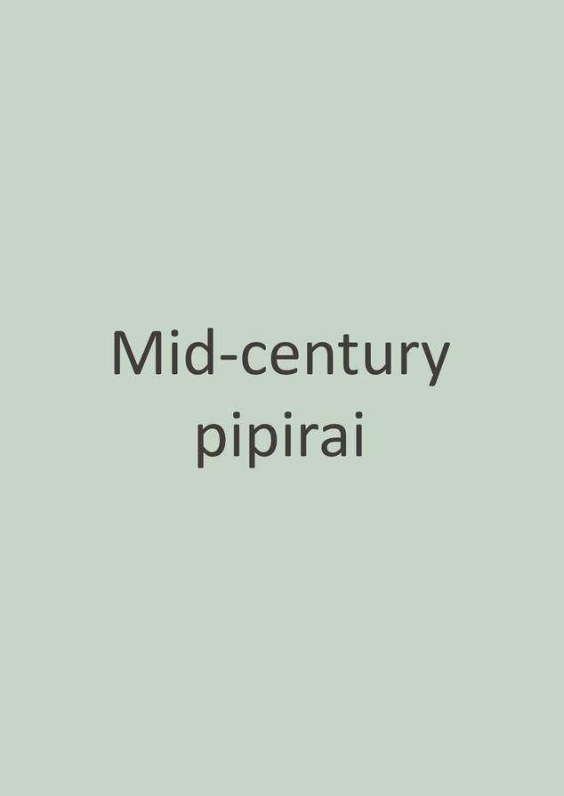 Mid-century pipirai