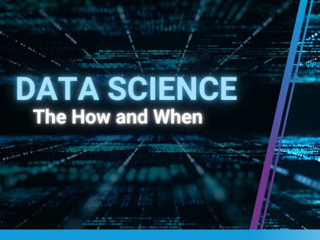 Data Science – The How and When